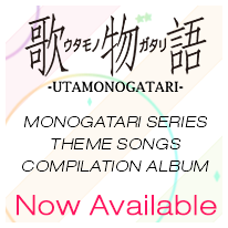UTAMONOGATARI MONOGATARI SERIES THEME SONGS COMPILATION ALBUM
